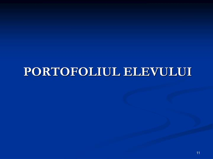 PORTOFOLIUL ELEVULUI