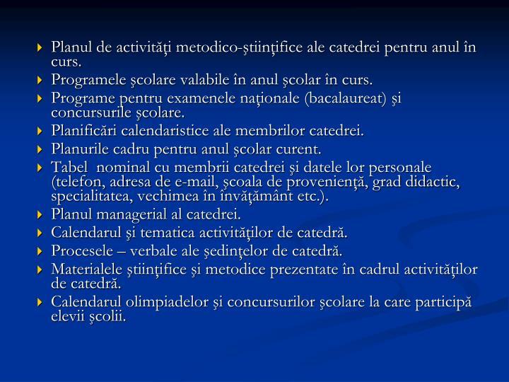 Planul de activităţi metodico-ştiinţifice ale catedrei pentru anul în curs.