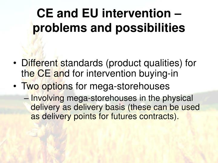 CE and EU intervention – problems and possibilities