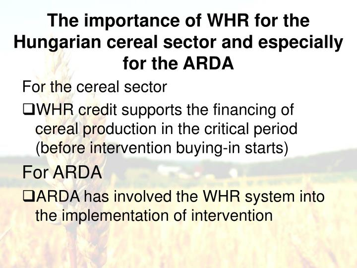 The importance of WHR for the Hungarian cereal sector and especially for the ARDA