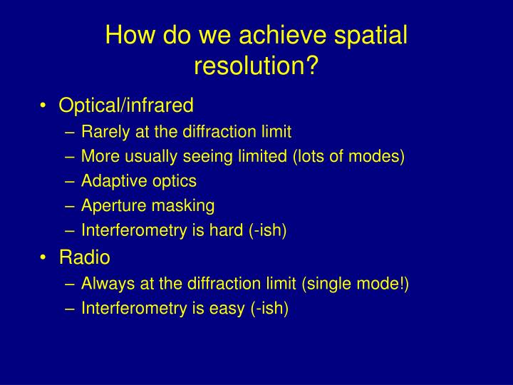 How do we achieve spatial resolution?