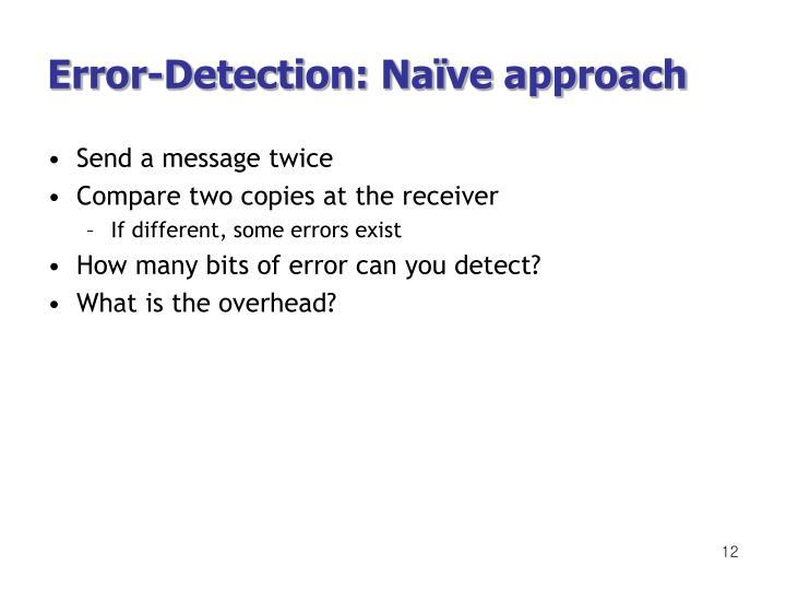 Error-Detection: Naïve approach