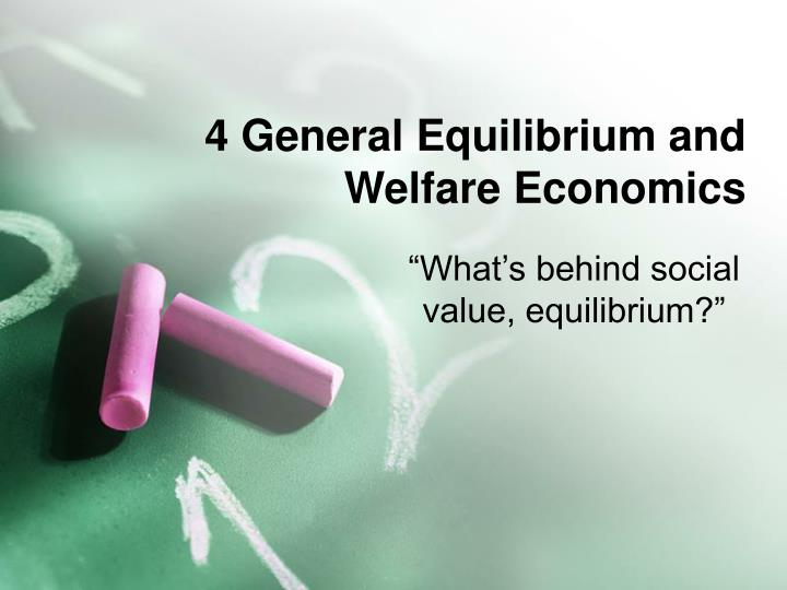 4 General Equilibrium and Welfare Economics