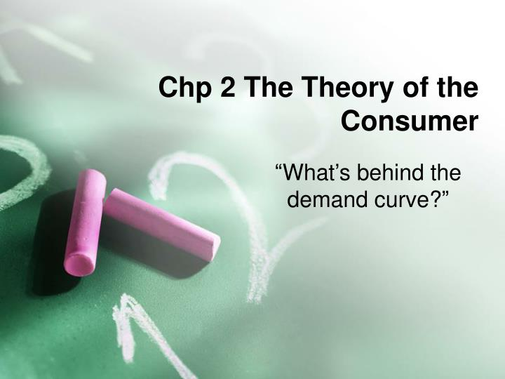 Chp 2 The Theory of the