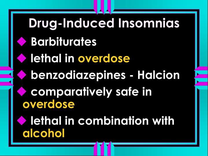 Drug-Induced Insomnias