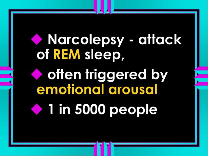 Narcolepsy - attack of