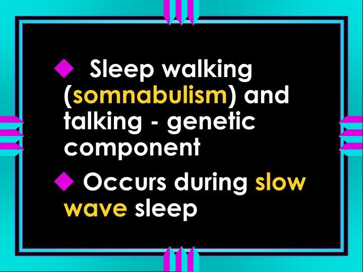 Sleep walking  (