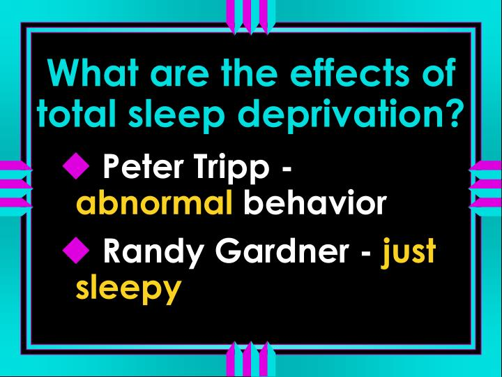 What are the effects of total sleep deprivation?
