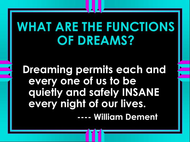 WHAT ARE THE FUNCTIONS OF DREAMS?