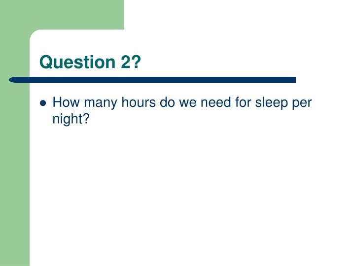 Question 2?