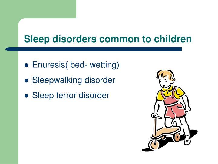 Sleep disorders common to children