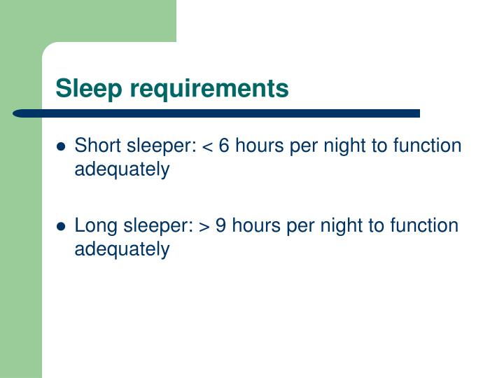 Sleep requirements