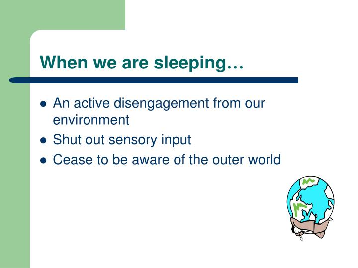 When we are sleeping