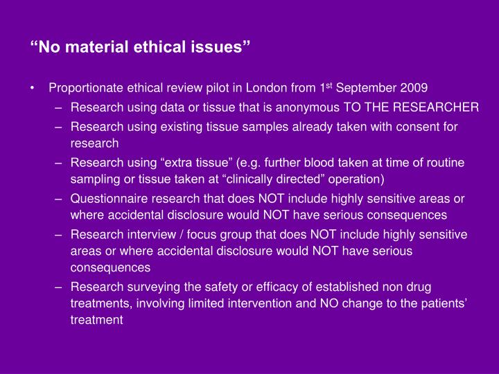 """No material ethical issues"""