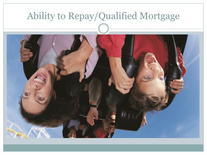 Ability to Repay/Qualified Mortgage