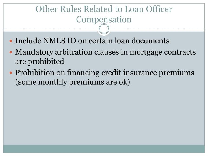 Other Rules Related to Loan Officer Compensation