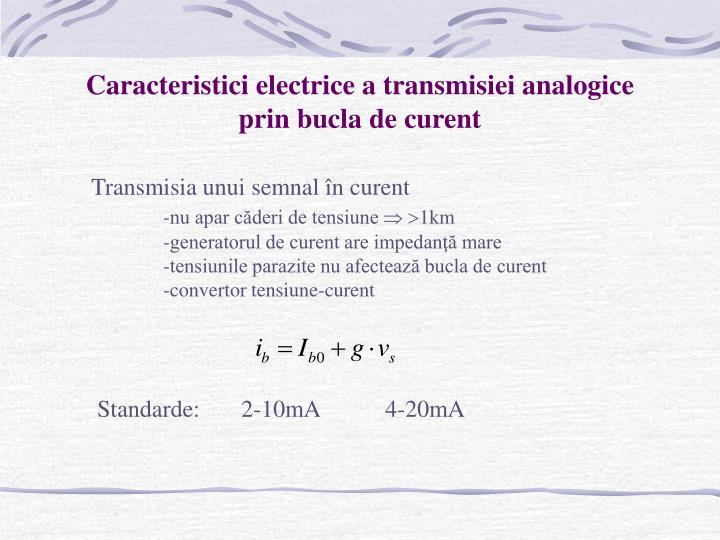 Caracteristici electrice a transmisiei analogice prin bucla de curent