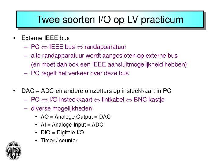 Twee soorten I/O op LV practicum