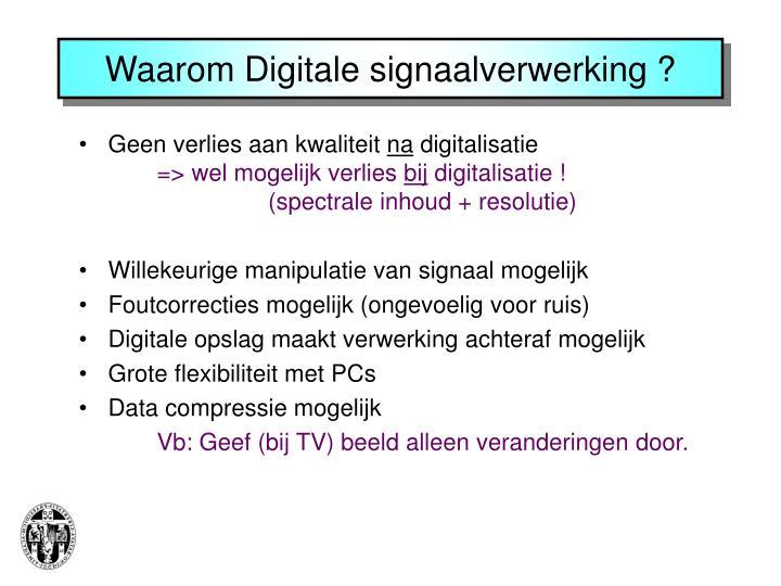 Waarom Digitale signaalverwerking ?