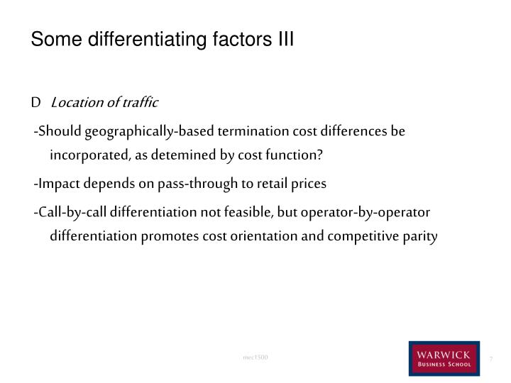 Some differentiating factors III