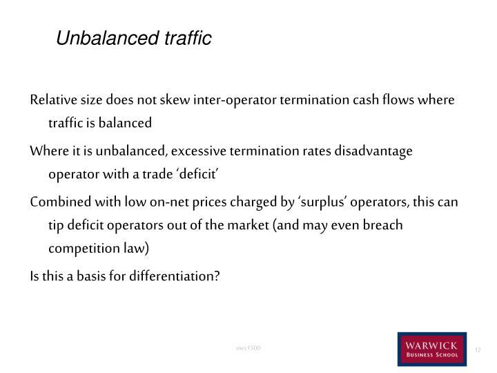 Unbalanced traffic