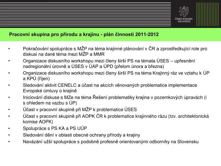 Pracovní skupina pro přírodu a krajinu - plán činnosti 2011-2012
