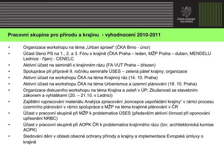 Pracovní skupina pro přírodu a krajinu  - vyhodnocení 2010-2011