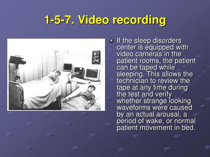 1-5-7. Video recording