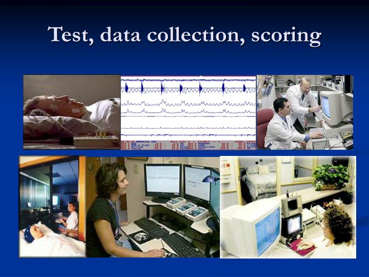 Test, data collection, scoring
