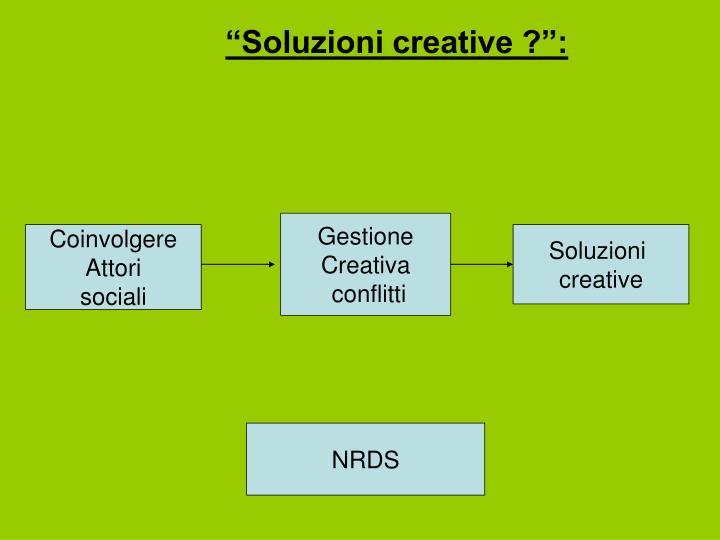 """Soluzioni creative ?"":"