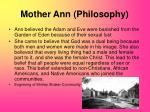 mother ann philosophy