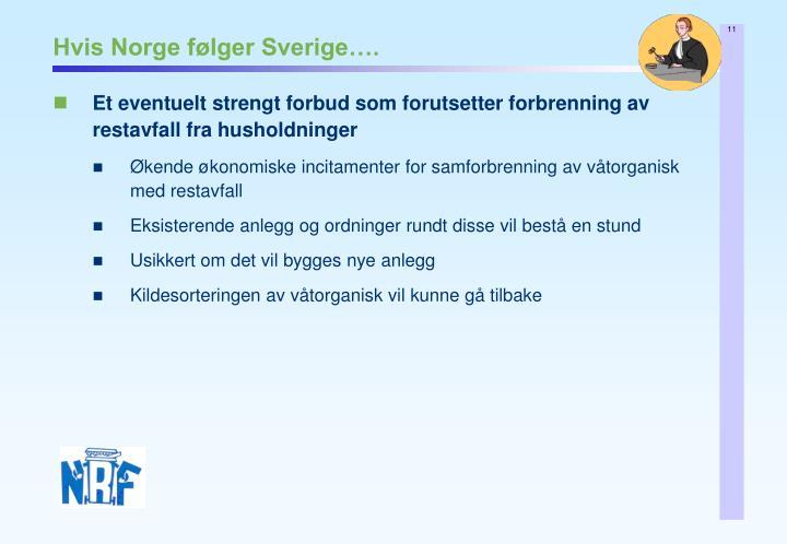 Hvis Norge følger Sverige….