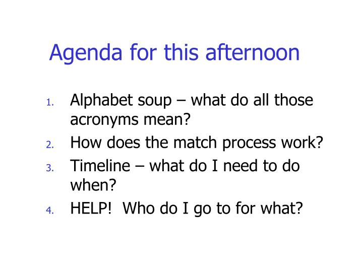 Agenda for this afternoon