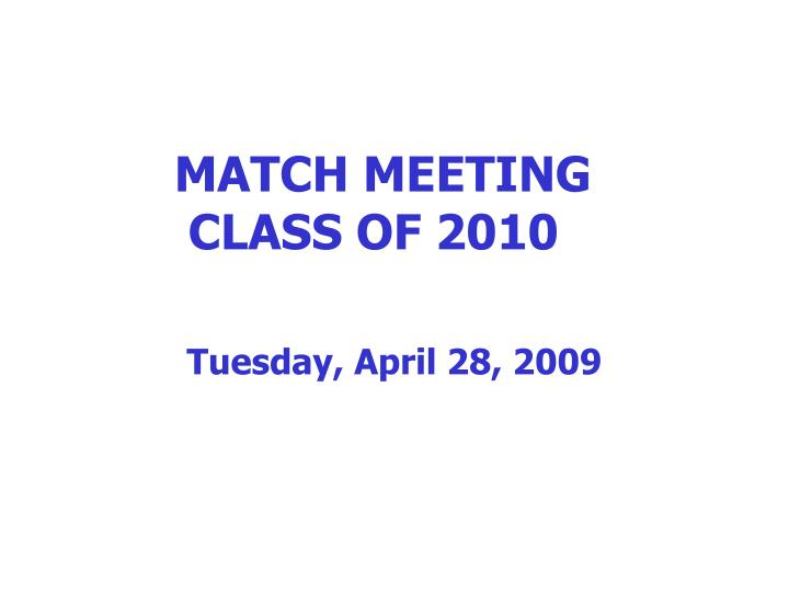MATCH MEETING