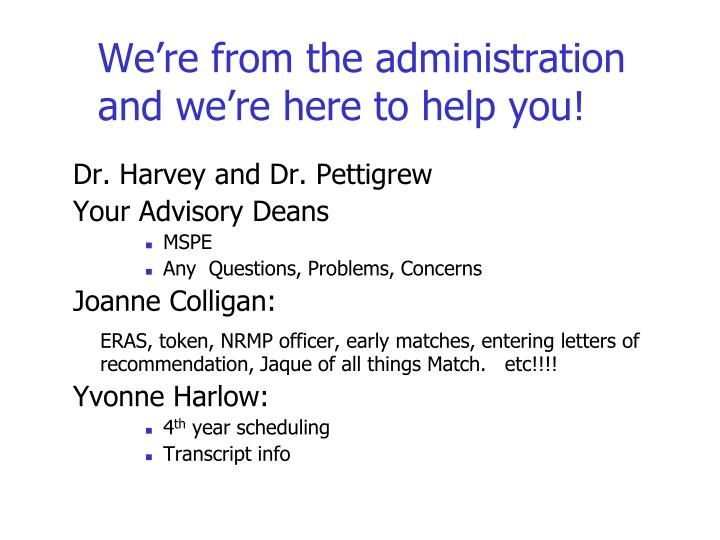 We're from the administration and we're here to help you!