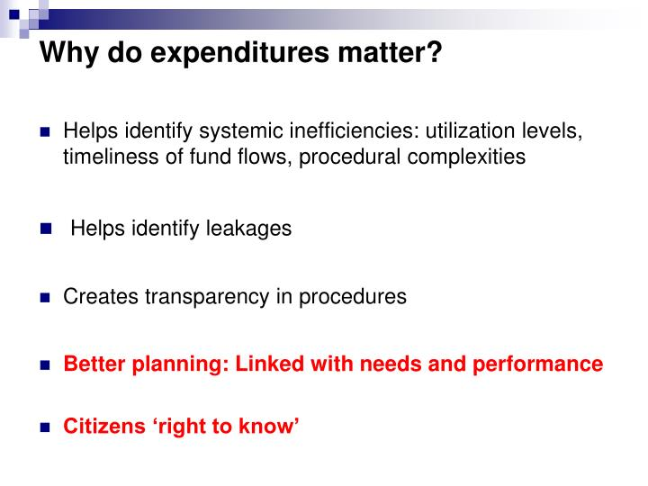 Why do expenditures matter?