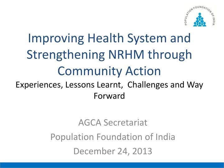 Improving Health System and Strengthening NRHM through Community Action