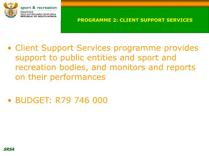 PROGRAMME 2: CLIENT SUPPORT SERVICES