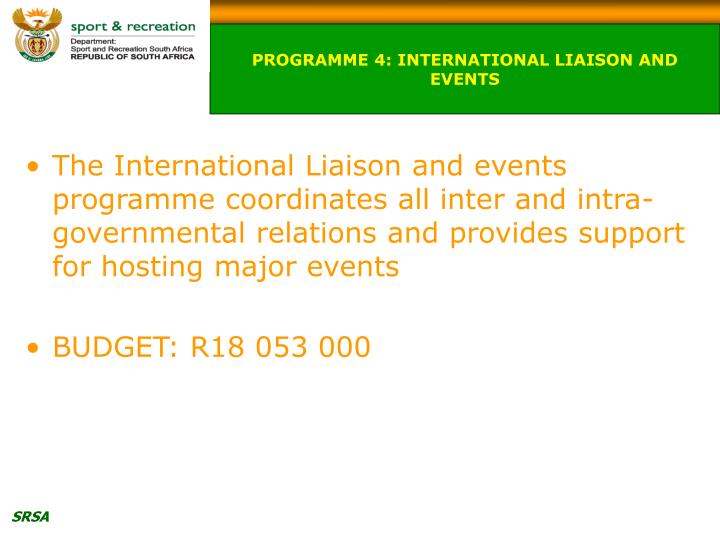 PROGRAMME 4: INTERNATIONAL LIAISON AND EVENTS