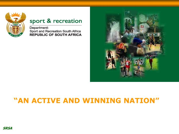 """AN ACTIVE AND WINNING NATION"""