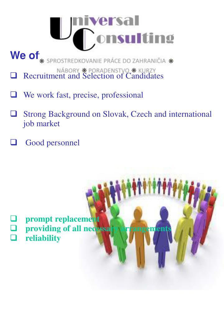 We offer: