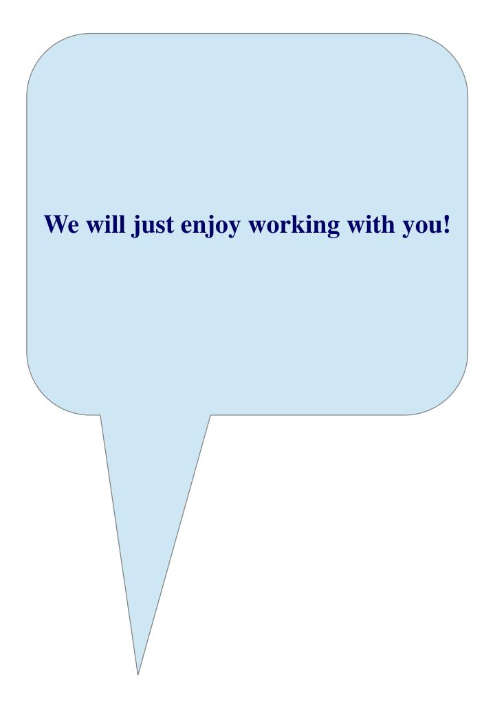 We will just enjoy working with you!
