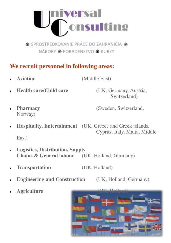 We recruit personnel in following areas:
