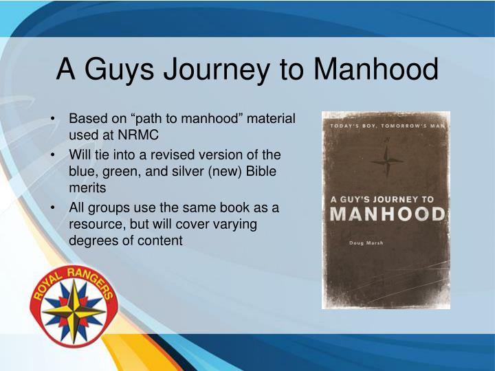 A Guys Journey to Manhood
