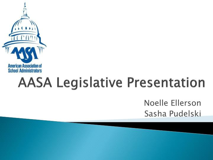 AASA Legislative Presentation