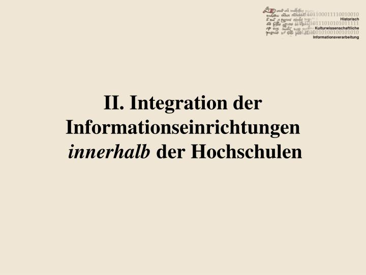 II. Integration der Informationseinrichtungen