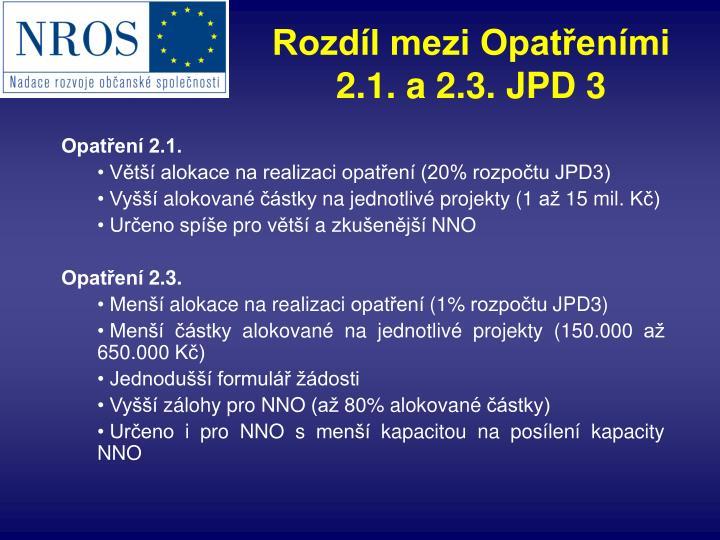 Rozdíl mezi Opatřeními 2.1. a 2.3. JPD 3
