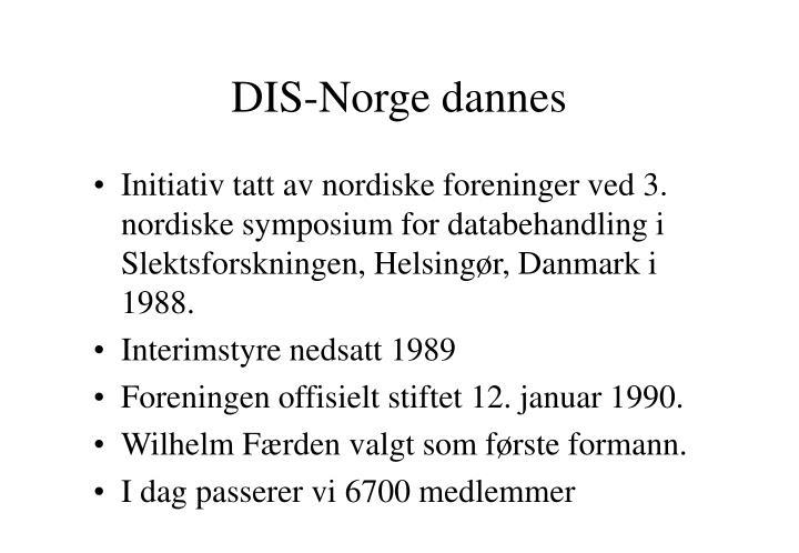 DIS-Norge dannes