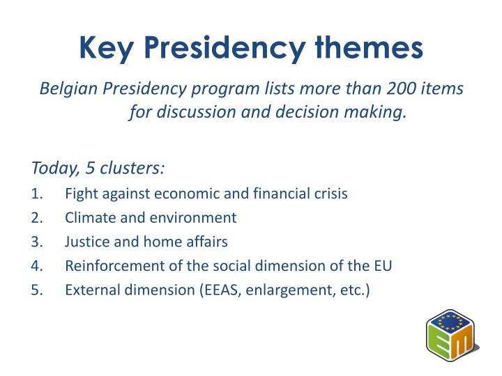 Key Presidency themes