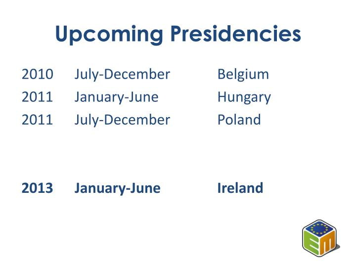 Upcoming Presidencies